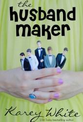 The Husband Maker (The Husband Maker, #1) Book Pdf