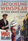 In This Grave Hour (Maisie Dobbs, #13)