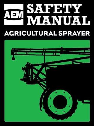 AEM Agricultural Sprayer Safety Manual