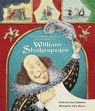 The Comedy, History and Tragedy of William Shakespeare