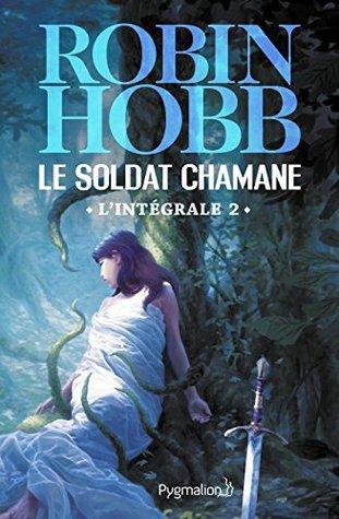 Le Soldat chamane - L'Intégrale 2 (Tomes 3 à 5): Le Fils rejeté - La Magie de la peur - Le Choix du soldat (FANTASY)