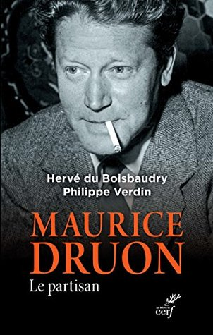 Maurice Druon: Le partisan