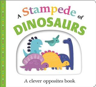 Picture Fit Board Books: A Stampede of Dinosaurs (Large): An Opposites Book