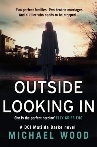 Outside Looking In (DCI Matilda Darke, #2)
