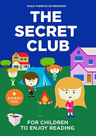 Books For Kids. For Children to Enjoy Reading.: The Secret Club. (Children's Picture Book, Beginner Readers, Encouraging Kids to Read, Bedtime Stories for Kids)