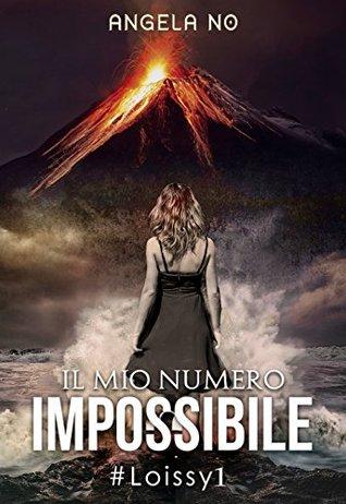Il mio numero impossibile (Loissy, #1)