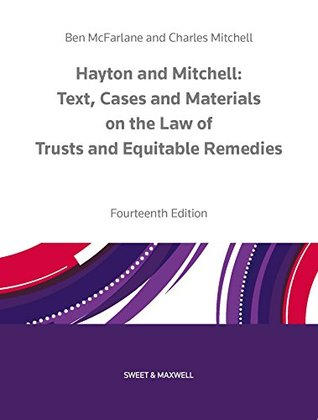 Hayton & Mitchell: Text, Cases and Materials on the Law of Trusts and Equitable Remedies