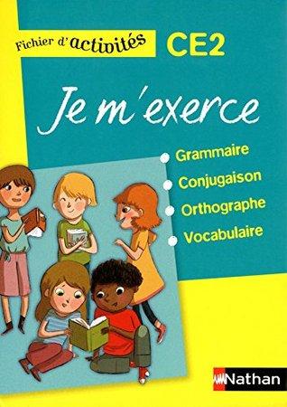 Je m'exerce grammaire-conjugaison-orthographe-vocabulaire CE2 : Fichier d'activités