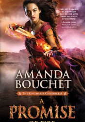 A Promise of Fire (Kingmaker Chronicles, #1) Pdf Book