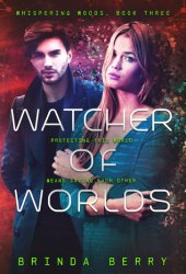 Watcher of Worlds (Whispering Woods, #3)