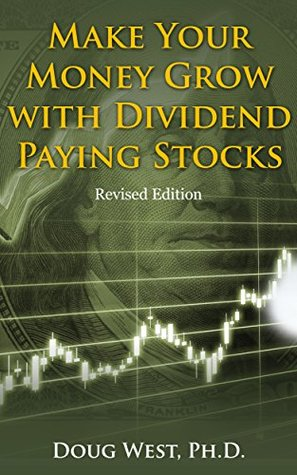 Make Your Money Grow with Dividend-Paying Stocks: Revised Edition (30 Minute Book Series 14)