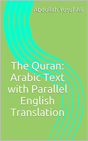 The Quran: Arabic Text with Parallel English Translation