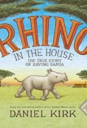 Rhino in the House: The Story of Saving Samia Book Pdf
