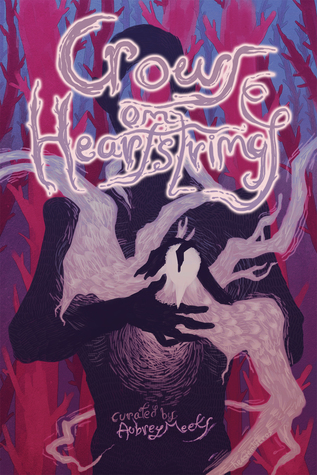Crows on Heartstrings: An Anthology of Doomed Love Stories