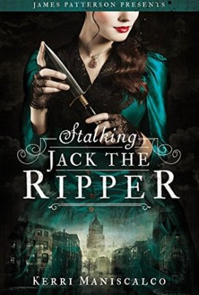 ARC Review: Stalking Jack The Ripper by Kerri Maniscalco