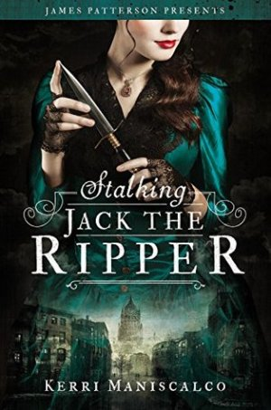 Series Review: Stalking Jack the Ripper by Kerri Maniscalco