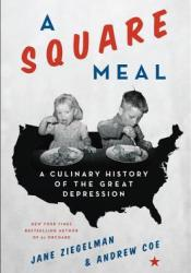 A Square Meal: A Culinary History of the Great Depression Pdf Book