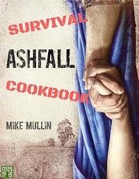 Ashfall Survival Cookbook