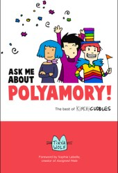 Ask Me About Polyamory: The Best of Kimchi Cuddles Book Pdf