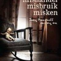 Mishandel, misbruik, misken by Carla van der Spuy