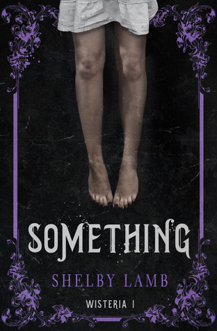 Something (Wisteria, #1)