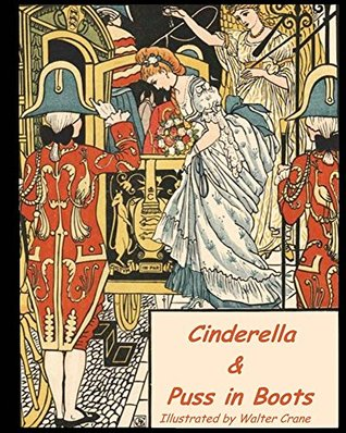 Cinderella and Puss in Boots (Illustrated Annotated): Walter Crane's Ultimate Picture Book (Nursery Rhyme Story Time 2)