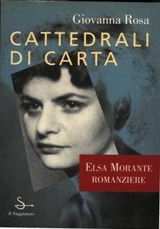 Cattedrali di carta: Elsa Morante romanziere