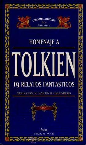 Homenaje a Tolkien. 19 Relatos fantásticos. Volumen 1