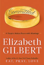 Committed: A Skeptic Makes Peace with Marriage Pdf Book