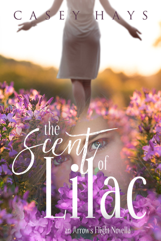The Scent of Lilac (Arrow's Flight Novella #1)