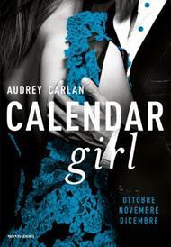Calendar Girl: Ottobre - Novembre - Dicembre