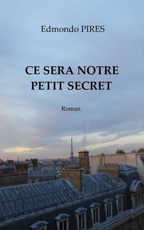 Ce sera notre petit secret