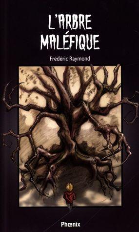 L'arbre maléfique (La rue du Lac-Frisson tome 1)