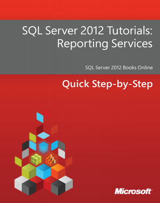 SQL Server 2012 Tutorials: Reporting Services