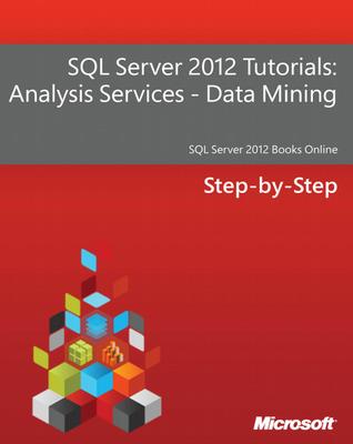 SQL Server 2012 Tutorials: Analysis Services - Data Mining