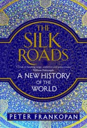 The Silk Roads: A New History of the World Book Pdf