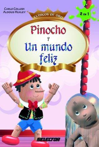 Pinocho y Un mundo feliz