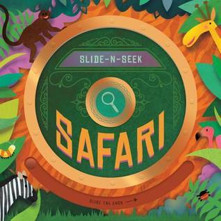 Slide-N-Seek: Safari: A sliding wheel and hidden picture book