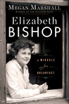 Elizabeth Bishop by Megan Marshall