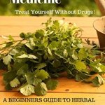 herbal medicine a beginners guide to herbal remedies for health and31942729