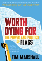 Worth Dying For: The Power and Politics of Flags Book Pdf