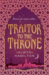 Traitor to the Throne (Rebel of the Sands #2)