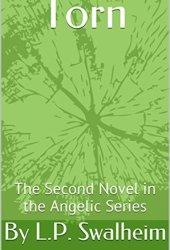 Torn: Angelic Series: Novel 2