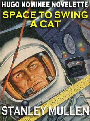 SPACE TO SWING A CAT: THE HUGO NOMINEE NOVELETTE