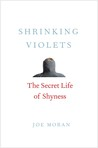Shrinking Violets: The Secret Life of Shyness