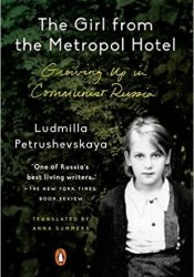 The Girl from the Metropol Hotel: Growing Up in Communist Russia Pdf Book