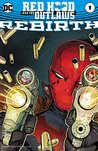 Red Hood and the Outlaws: Rebirth #1 (Red Hood and the Outlaws 2016, #1)