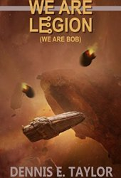 We Are Legion (We Are Bob) (Bobiverse, #1) Book Pdf