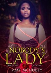 Nobody's Lady (Never Veil #2) Pdf Book
