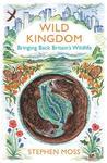 Wild Kingdom: Bringing Back Britain's Wildlife